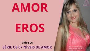 AMOR EROS - A SEXUALIDADE E O RELACIONAMENTO AMOROSO - VÍDEO 06 DA SÉRIE OS 07 NÍVEIS DE AMOR
