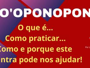 HO'OPONOPONO - O QUE É, COMO PRATICÁ-LO, E COMO E PORQUE ESTE MANTRA CONSEGUE NOS AJUDAR.