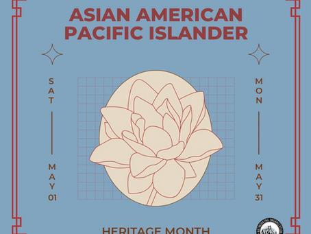 Asian American Pacific Islander Heritage Month!