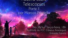 Palestra sobre Telescópios - Parte II