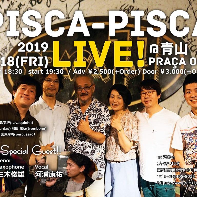 2019.10/18(金) Pisca-Pisca@青山 プラッサオンゼ
