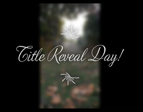 📣📣BOOK TITLE REVEAL DAY!!!
