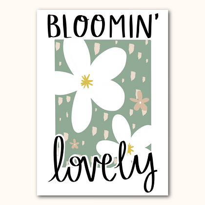 'BLOOMIN' LOVELY' print