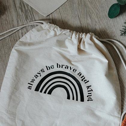 'ALWAYS BE BRAVE AND KIND' - Drawstring Bag