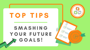 Top Tips for Smashing your Future Goals