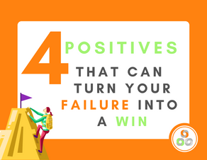 4 Positives that Can Turn Your Failure into a Win
