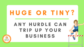 Huge or Tiny? Any Hurdle Can Trip Up your Business