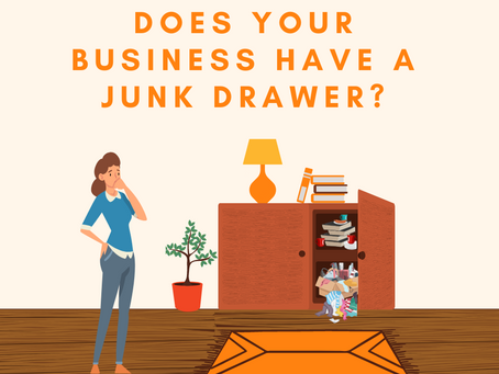 Does your Business Have a Junk Drawer?