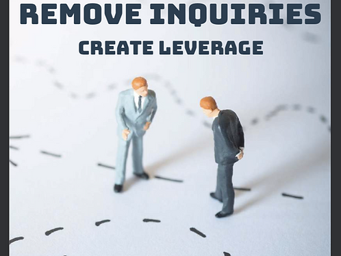 How to Remove Inquiries and Create Credit Leverage