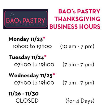 BAO's PASTRY Business Hours for Thanksgi