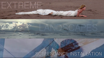 Extreme Landscapes - An exclusive screendance exhibition