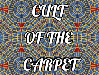 The Cult of the Carpet