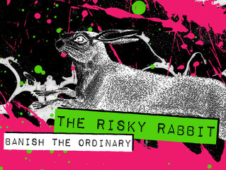 Banishing the Ordinary with The Risky Rabbit
