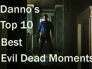 Danno's Top 10 Best Evil Dead Moments