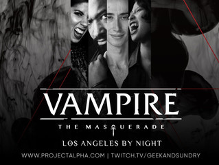 Geek & Sundry Hosts Vampire: The Masquerade this Friday