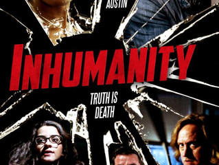 Inhumanity - A Timely Story Told in Familiar Tones
