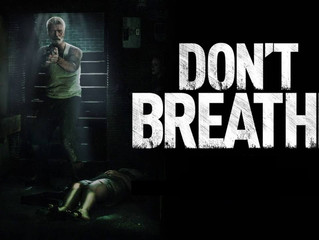 REVIEW: Don't Breathe Will Have You Holding Your Breath