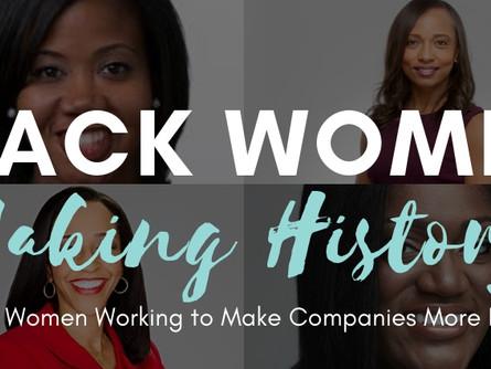 BLACK WOMEN MAKING HISTORY: 10 BLACK WOMEN WORKING TO MAKE COMPANIES MORE INCLUSIVE