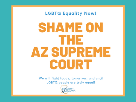 Shame on the Arizona Supreme Court for Decision on LGBTQ Protections