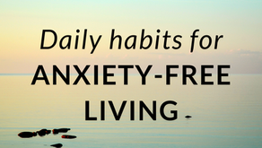 Daily habits for anxiety-free living