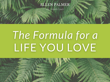 The Formula for a Life You Love
