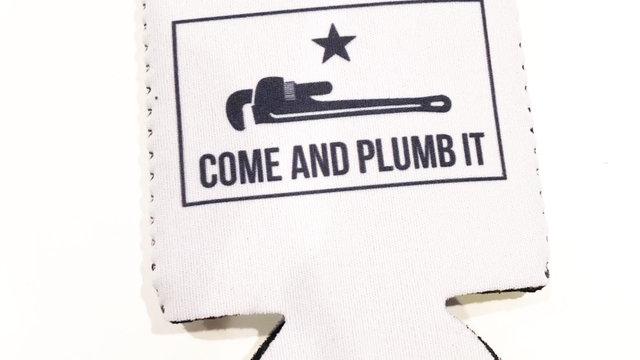 Come And Plumb It Koozie