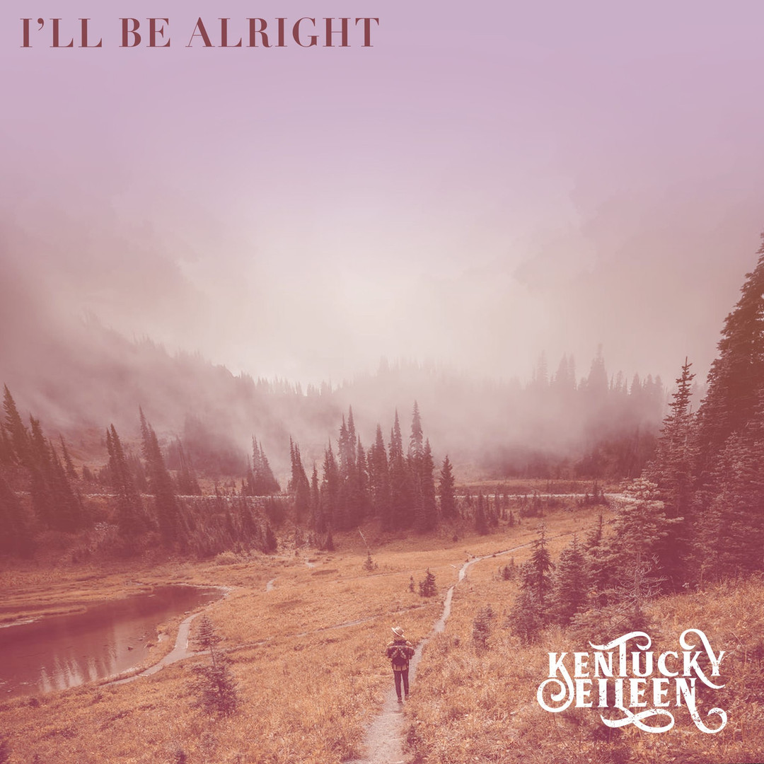 "Kentucky Eileen ""I'll Be Alright"" EP Cover"