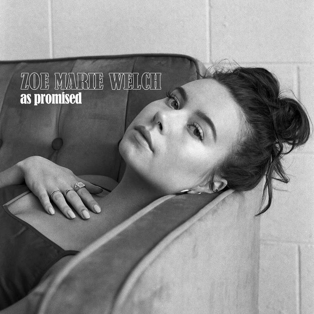 "Zoe Marie Welch ""As Promised"""