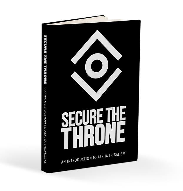 Secure The Throne: An Introduction to Alpha-Tribalism