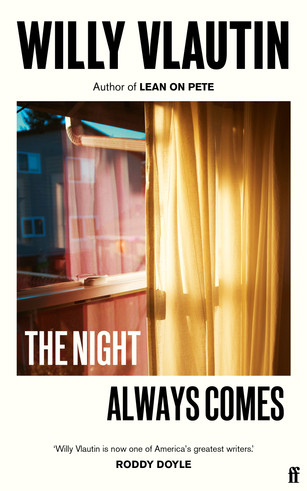 The Night Always Comes is out in UK, Ireland, Australia