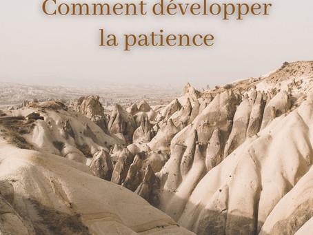 Comment développer la patience
