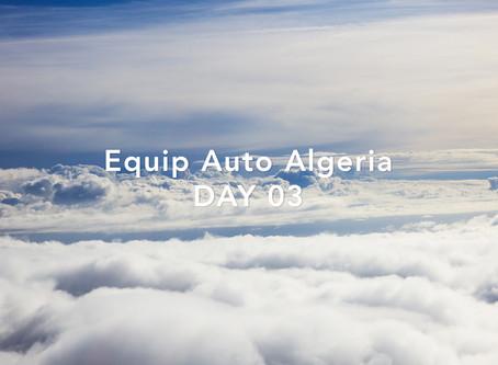 Equip Auto Algeria - DAY 03