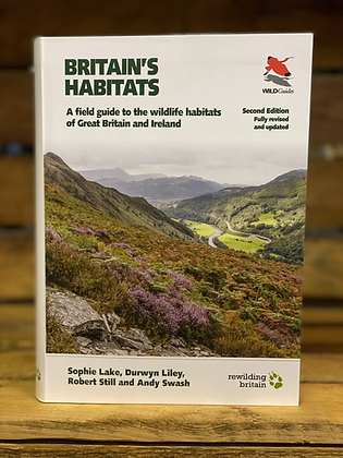 Britain's Habitats A field guide to the wildlife habitats of Great Britain & Ire
