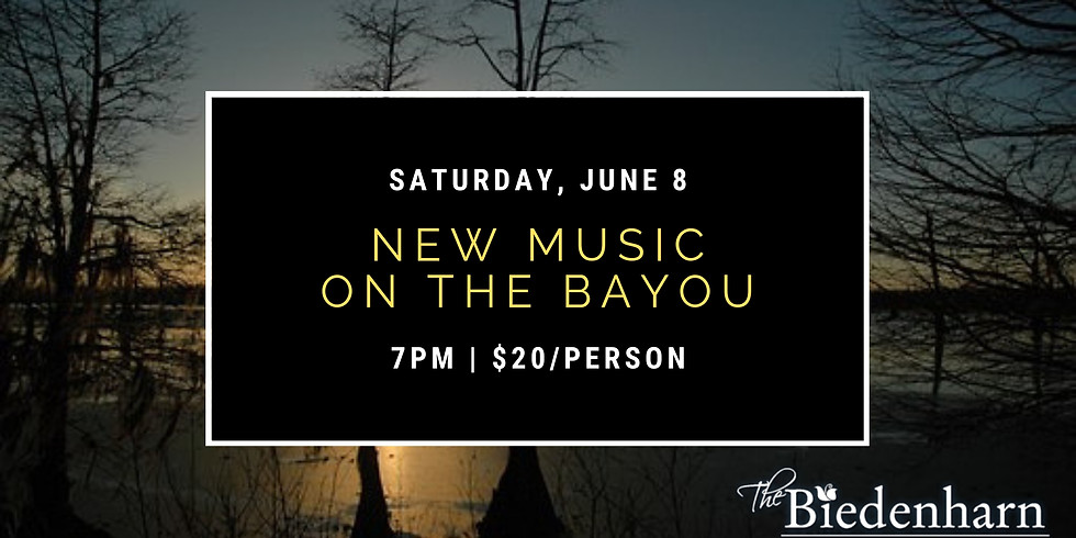 New Music on the Bayou - A Concert