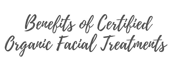 benefits of certified organic facial tre