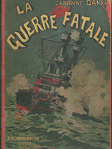 Couverture du livre La Guerre Fatale du Capitaine Danrit / Emile Driant