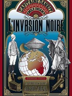Couverture de la réédition de L'Invasion Noire du Capitaine Danrit / Emile Driant, par les éditions Gribeauval en 2016