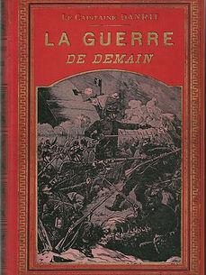 Couverture du livre La Guerre de Demain du Capitaine Danrit / Emile Driant
