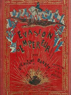 Couverture du livre Evasion d'Empereur du Capitaine Danrit / Emile Driant