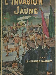 Couverture du livre L'Invasion Jaune du Capitaine Danrit / Emile Driant