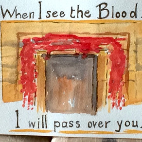 When I see the Blood, I will Pass Over You