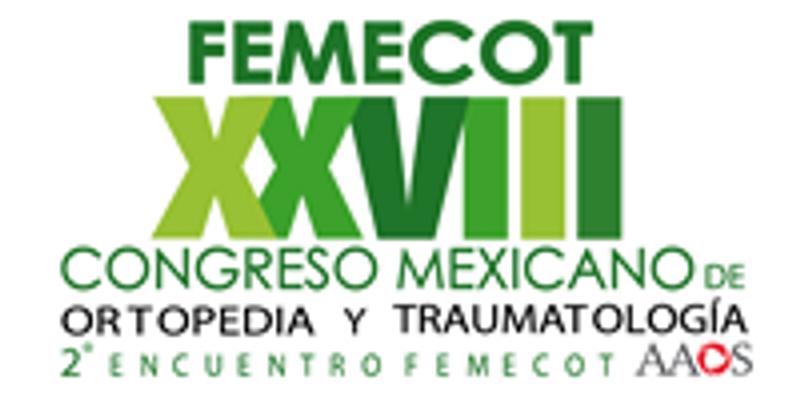 XXVIII Congreso Mexicano de Ortopedia y Traumatología FEMECOT