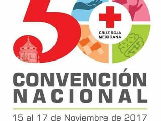 Quincuagésima Convención Nacional de Cruz Roja Mexicana del 15 al 17 de Noviembre.