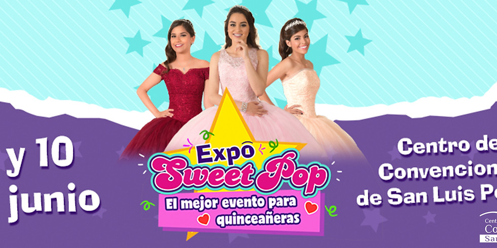 Expo SweetPop - El Mejor Evento Para Quinceañeras