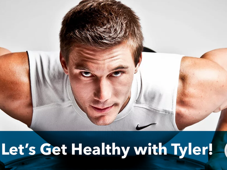 "Tyler Sarry Says ""Let's Get Healthy!"""