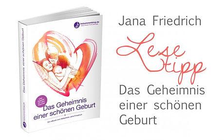 Buch Das Geheimnis einer schönen Geburt von Jana Friedrich