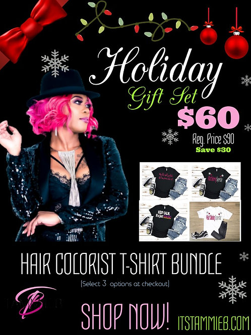 Hair Colorist T-shirt Holiday Gift Set (Choose 3 of your choice.)