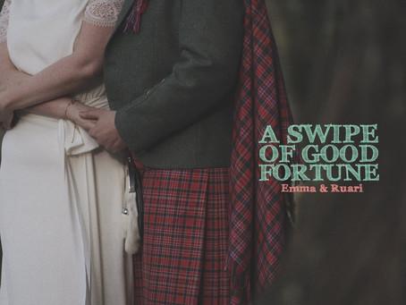 A Swipe of Good Fortune by Emma and Ruari