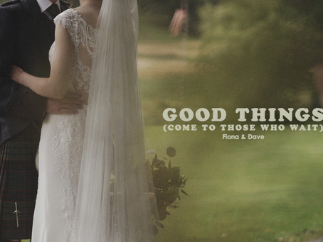 Good Things (Come to Those Who Wait By Fiona and Dave