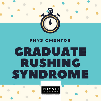 Blog # 25 Graduate Rushing Syndrome